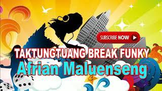 AFRIAN MALUENSENG -  TATUNGTUANG BREAK FVNKY 2k18