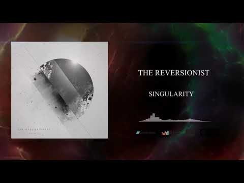 THE REVERSIONIST - Singularity (Official) Mp3
