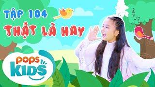 [New] Mầm Chồi Lá Tập 104 - Thật Là Hay | Nhạc thiếu nhi hay cho bé | Vietnamese Kids Song