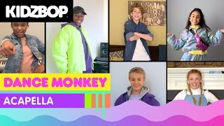KIDZ BOP Kids - Dance Monkey (Acapella) [KIDZ BOP Party Playlist]