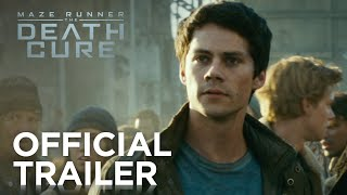 MAZE RUNNER: THE DEATH CURE - Official Trailer