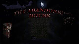 - THE ABANDONED HOUSE - Minecraft Horror Movie.