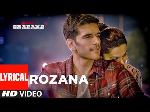 Rozana Lyrical Video | Naam Shabana | Akshay Kumar, Taapsee Pannu, Taher Shabbir I Shreya, Rochak