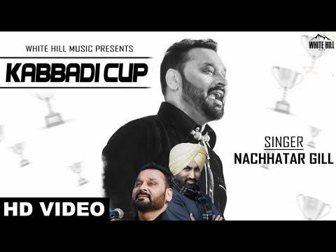 New Punjabi Songs 2018 - Kabaddi Cup (Full Video) Nachhatar Gill ft Rupin Kahlon -  White Hill Music