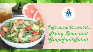Refreshing Cucumber, String Bean And Grapefruit Salad By Chef Ryan
