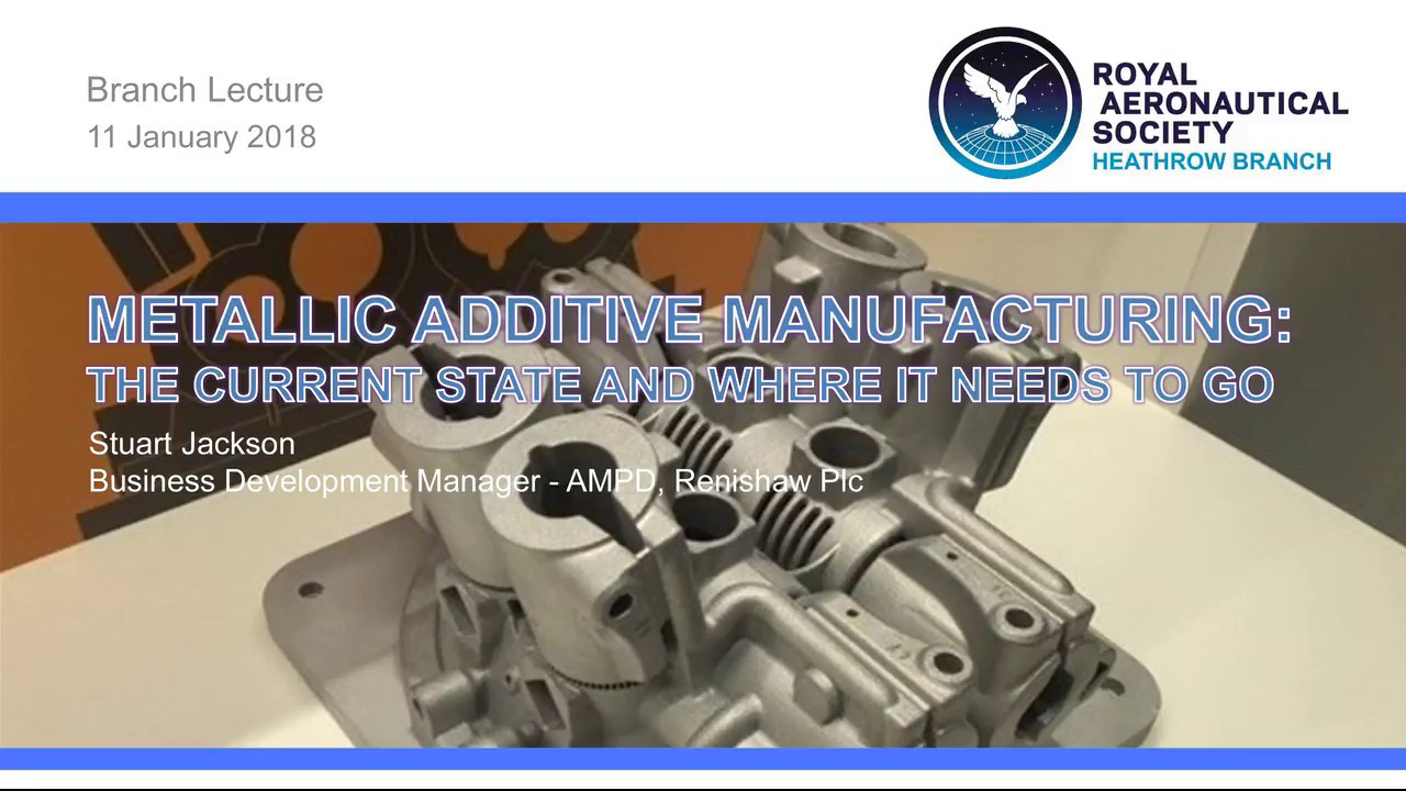 2018/01 Lecture: Metallic Additive Manufacturing