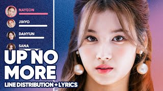 TWICE - Up No More (Line Distribution + Lyrics Color Coded) PATREON REQUESTED