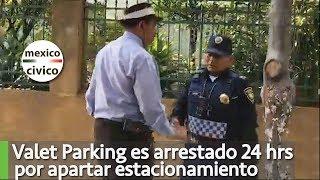 Valet Parking es arrestado 24 hrs por apartar estacionamiento | Poder Anti Gandalla