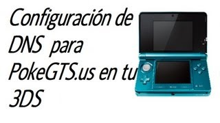 Configurar Nintendo 3DS para PokeGTS.us ,  pokemon Blanco y Negro - Black White 1 y 2