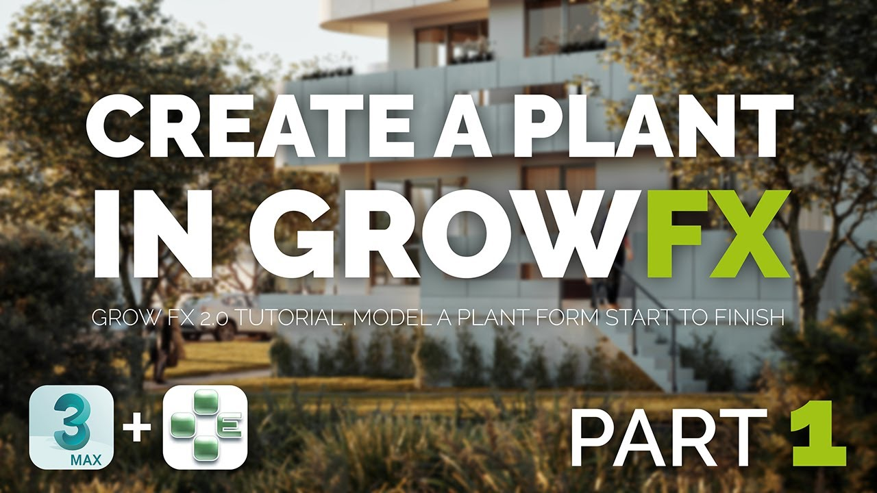 PLANT MODELING IN GROW FX 2.0 FOR 3DS MAX