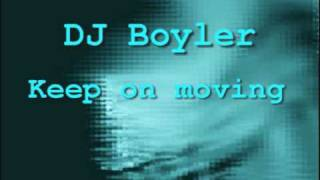 DJ Boyler - Keep on moving