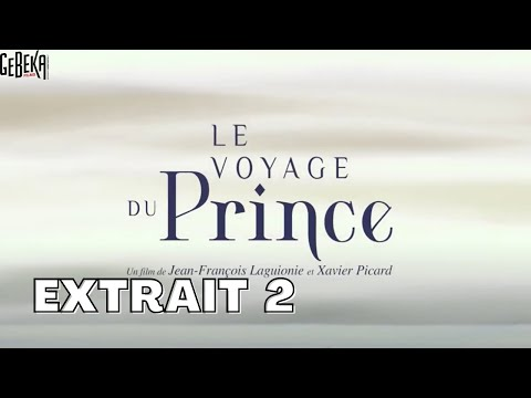 LE VOYAGE DU PRINCE | Extrait 2 | Gebeka Films