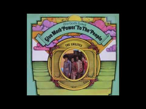 (For God's Sake) Give More Power To The People 1970 - The Chi-Lites