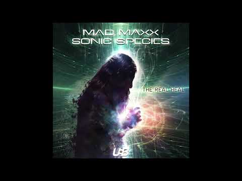 Official - Mad Maxx & Sonic Species - The Real Heal