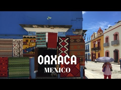 OAXACA MEXICO - TOUR AND TRAVEL VLOG