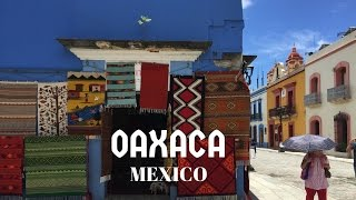 OAXACA MEXICO - TOUR AND TRAVEL VLOG