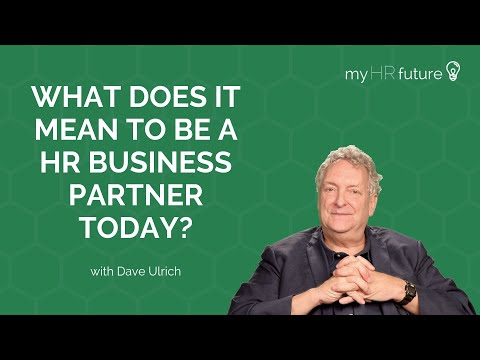 WHAT DOES IT MEAN TO BE A HR BUSINESS PARTNER TODAY? Bitesized Learning With Dave Ulrich