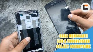 Tutorial Cara Mengganti LCD & Touchscreen Samsung GALAXY GRAND PRIME