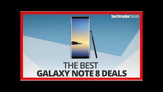 Breaking News | The best Samsung Galaxy Note 8 deals in June 2018