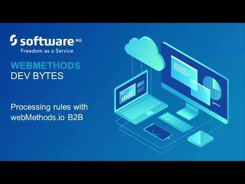 webMethods DevBytes: Processing Rules with webMethods.io B2B