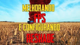 PUBG DICAS: MELHORANDO FPS E CONFIGURANDO O RESHADE