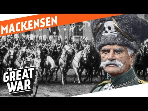 The Last Hussar - August von Mackensen I WHO DID WHAT IN WW1