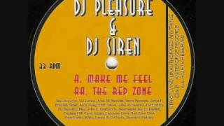 DJ PLEASURE & DJ SIREN  -  MAKE ME FEEL
