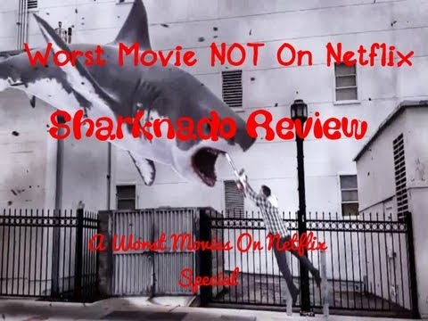 Download Worst Movie NOW On Netflix- Sharknado Review. A WMON special
