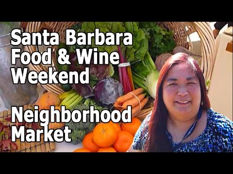 2016 Santa Barbara Food & Wine Weekend: Neighborhood Market Tour