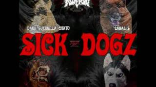 DARK GUERRILLA CHATO, DR.CREEP, D-CAP & LABAL-S - SICK DOGZ (PROD.BY KWERVO)