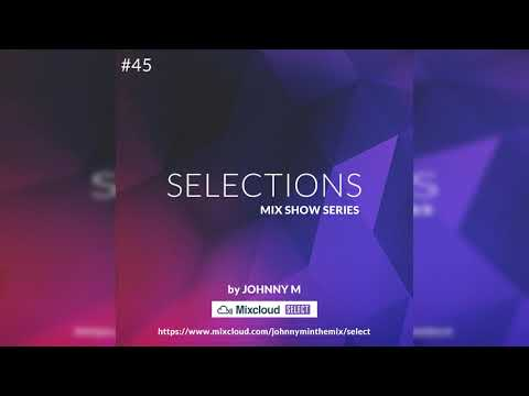 Selections #045   Deep House Mix   2020 Mixed By Johnny M