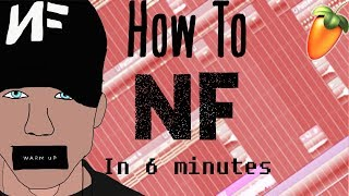 From Scratch: An NF Song In Under 6 minutes | FL Studio Trap Tutorial 2018 | NF Type Beat x Song