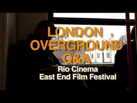 Iain Sinclair London Overground Q&A with John Rogers Rio Cinema