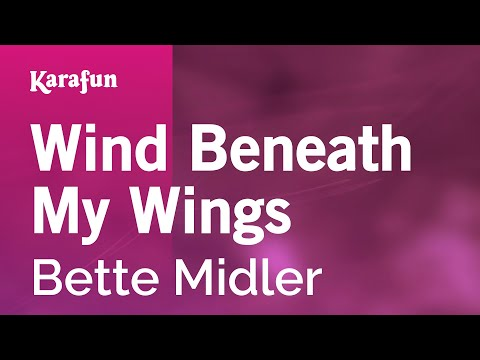 Karaoke Wind Beneath My Wings  Bette Midler *
