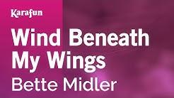 Karaoke Wind Beneath My Wings - Bette Midler *