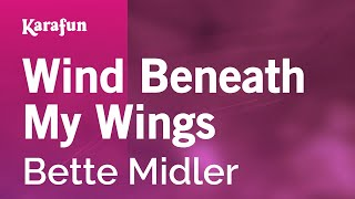 Karaoke Wind Beneath My Wings - Bette Midler *