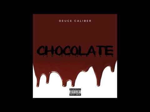 "Deuce Caliber - ""Chocolate"" OFFICIAL VERSION"