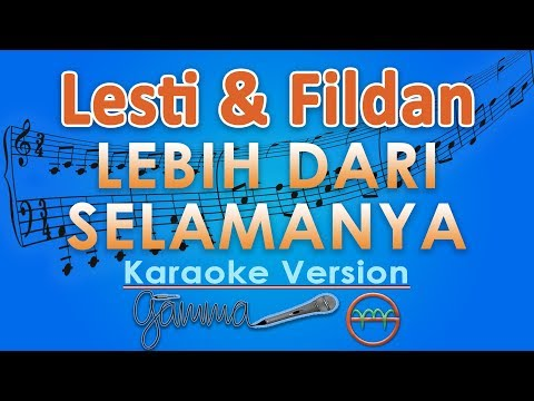 Lesti - Lebih Dari Selamanya Ft. Fildan (Karaoke) | GMusic