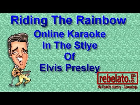 Riding The Rainbow - Elvis Presley - Online Karaoke Version