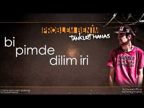 Tankurt Manas - Problem Benim (Lirik Video)