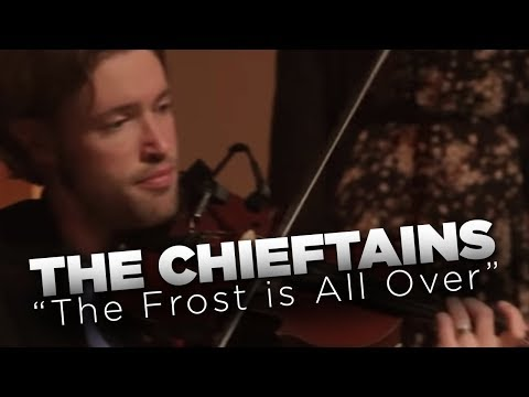 WGBH Music: The Chieftains - The Frost is All Over (Live)