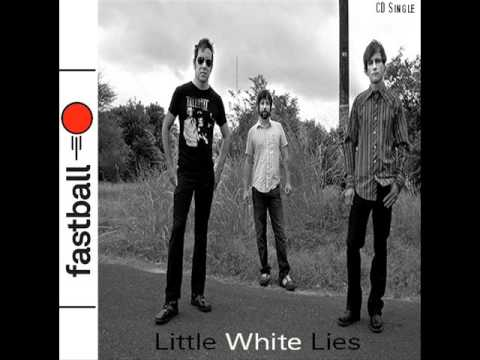 Fastball - Little White Lies