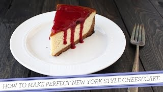 How To Make Perfect New York-style Cheesecake
