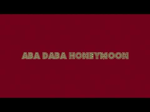 Aba Daba Honeymoon  w Lyrics