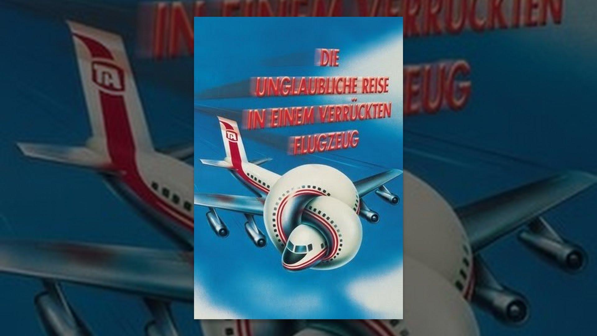 Die Unglaubliche Reise In Einem Verrückten Flugzeug Ganzer Film