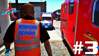 [GTA 5] Sapeurs-Pompiers de PARIS #INTERVENTION 3