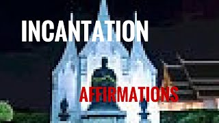 #59 Incantations Affirmation Definition & Guided Affirmations
