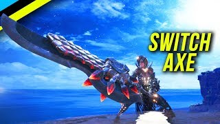 MONSTER HUNTER WORLD: Why You Should Use The Switch Axe - Switch Axe Guide