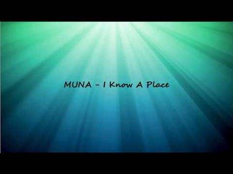 MUNA - I Know A Place (Lyrics)