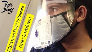 Flight From Delhi to Kolkata | After Lockdown | During Covid-19 | Vlog 1 | Informative | Epic Bongs